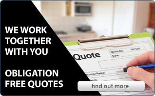 We work together with you - Obligation Free Quotes